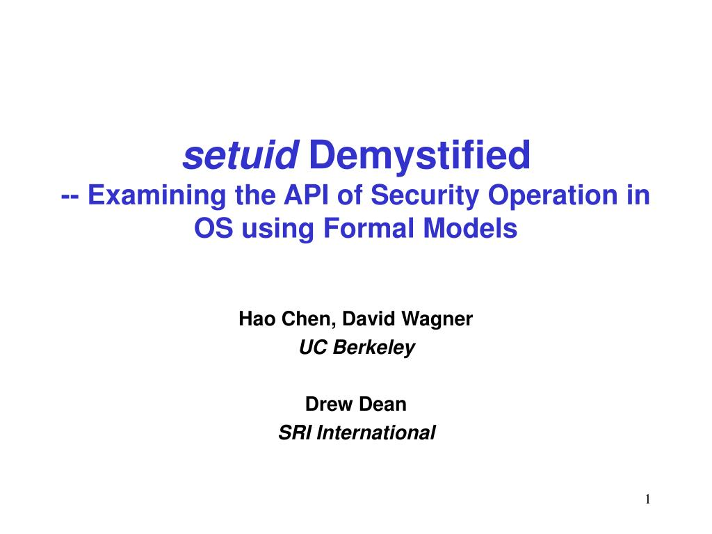 setuid demystified examining the api of security operation in os using formal models l.