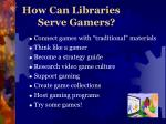 how can libraries serve gamers