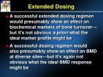 extended dosing22