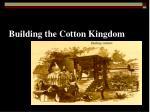 building the cotton kingdom