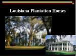 louisiana plantation homes