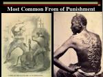 most common from of punishment
