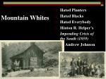 mountain whites