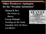 other proslavery apologists for the peculiar institution