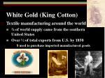 white gold king cotton