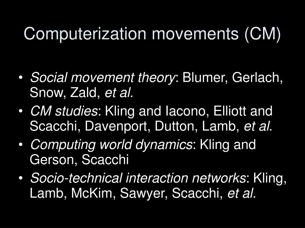 Computerization movements (CM)