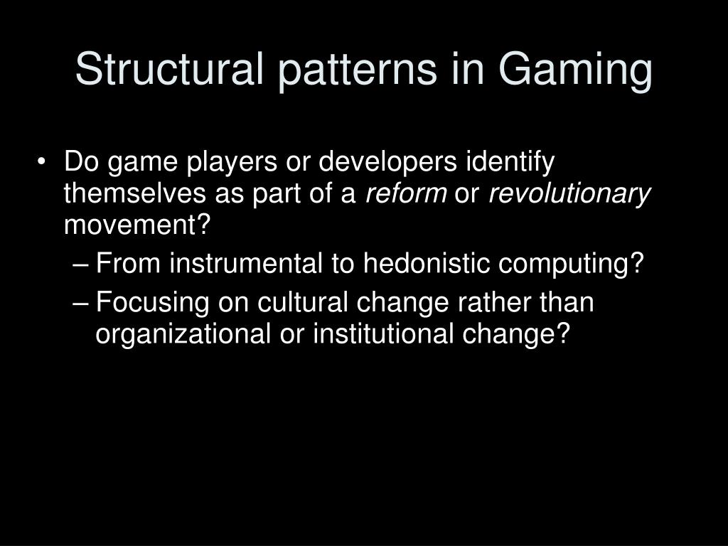 Structural patterns in Gaming