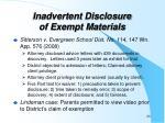 inadvertent disclosure of exempt materials