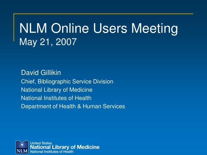 Nlm online users meeting may 21 2007