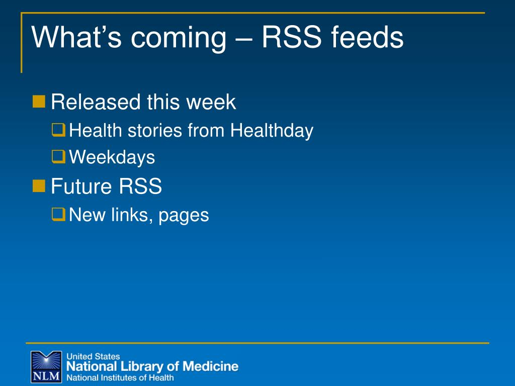 What's coming – RSS feeds