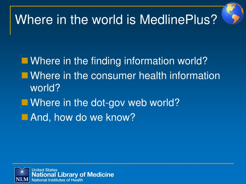 Where in the world is MedlinePlus?