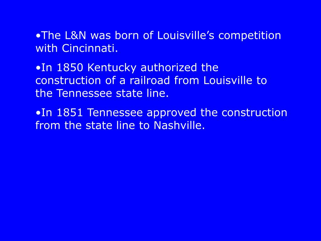 The L&N was born of Louisville's competition with Cincinnati.