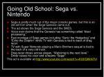 going old school sega vs nintendo