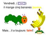 il mange cinq bananes jaunes