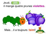 il mange quatre prunes violettes