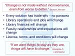 change is not made without inconvenience even from worse to better samuel johnson