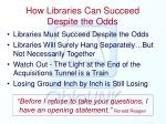 how libraries can succeed despite the odds