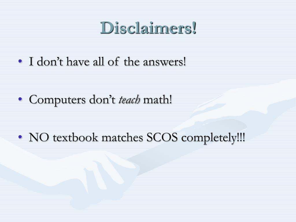 Disclaimers!