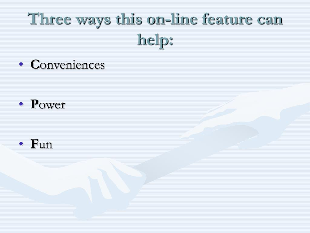 Three ways this on-line feature can help:
