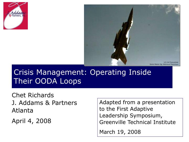 Crisis management operating inside their ooda loops
