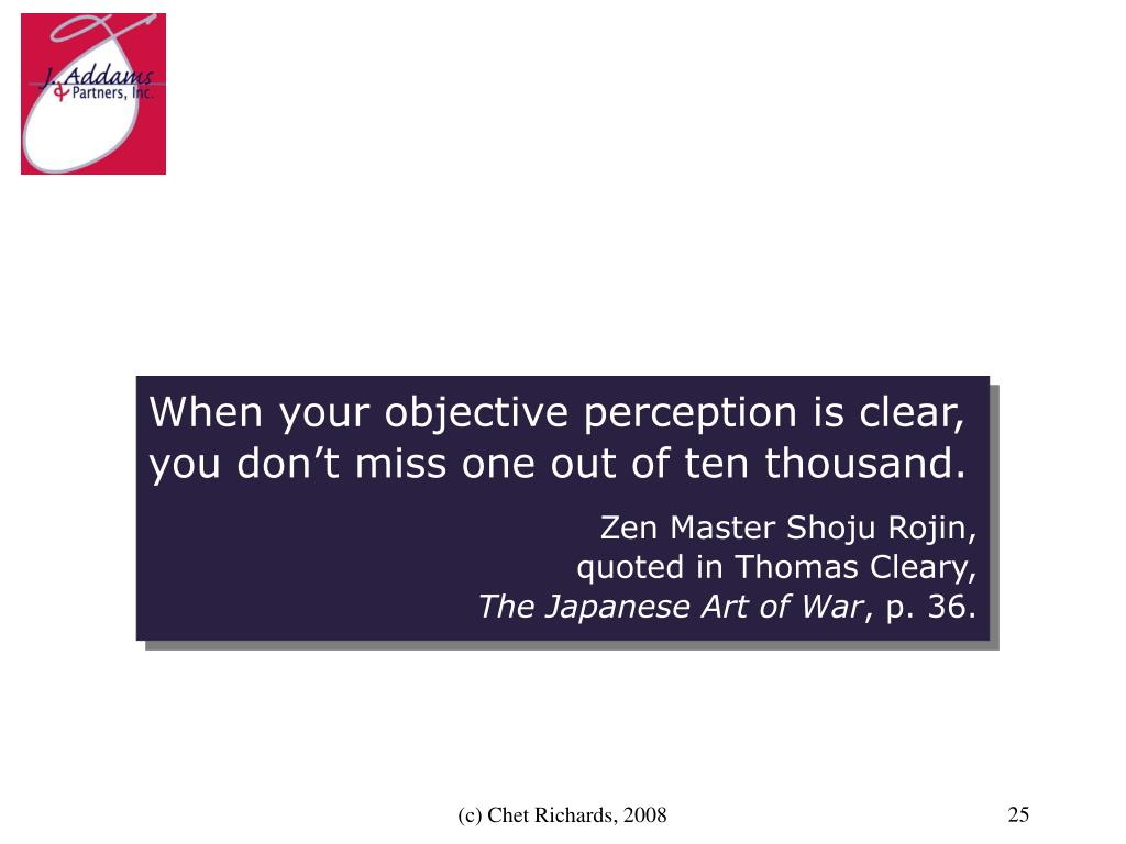 When your objective perception is clear, you don't miss one out of ten thousand.