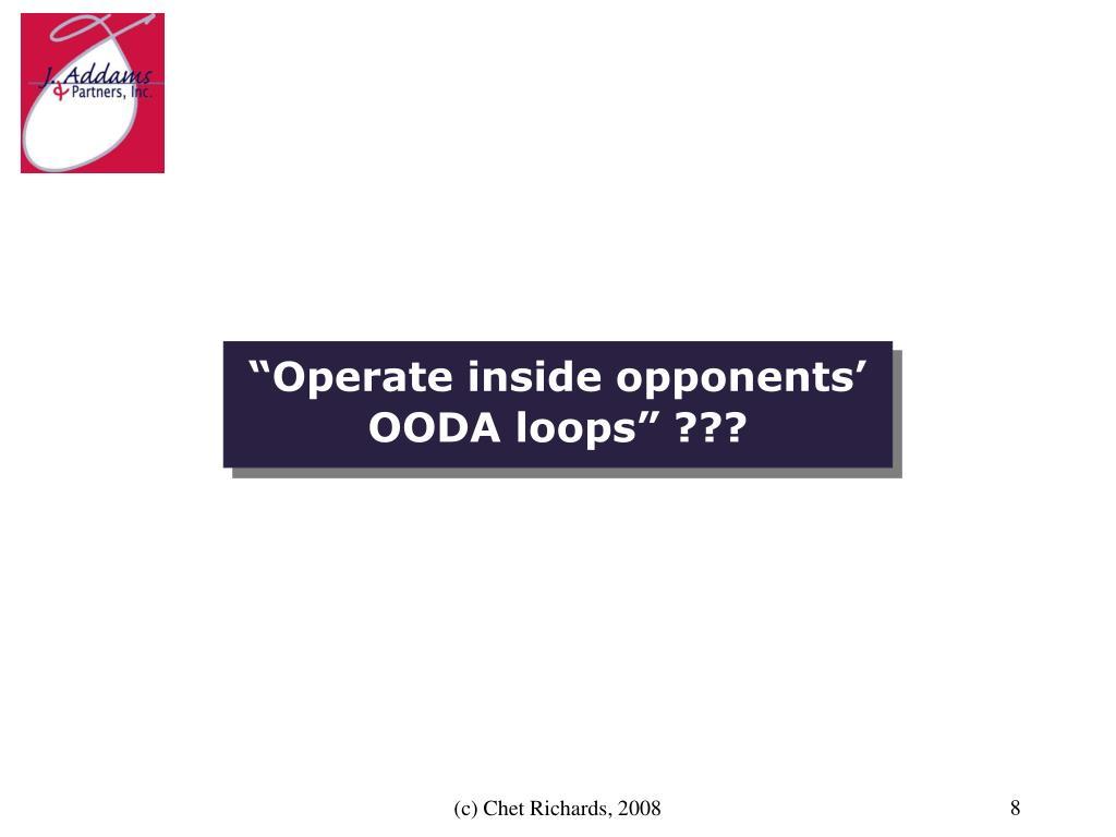 """Operate inside opponents' OODA loops"" ???"