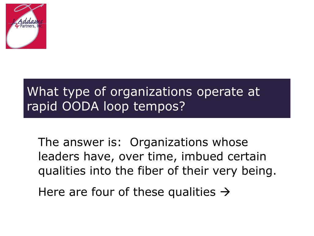 What type of organizations operate at rapid OODA loop tempos?
