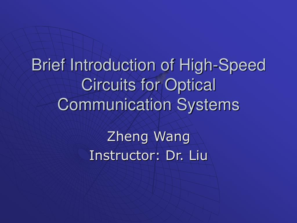 brief introduction of high speed circuits for optical communication systems l.