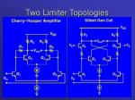 two limiter topologies