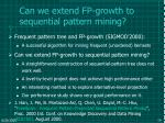 can we extend fp growth to sequential pattern mining