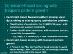 constraint based mining with frequent pattern growth