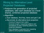 mining by alternative level projected databases