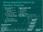 mining sequential patterns by database projection