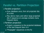 parallel vs partition projection