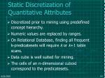 static discretization of quantitative attributes