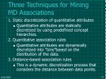 three techniques for mining md associations