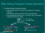 why mining frequent closed itemsets