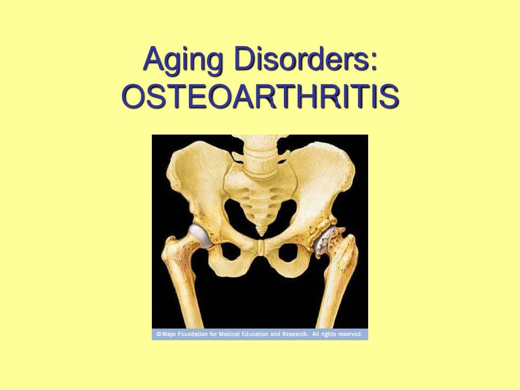 aging disorders osteoarthritis l.