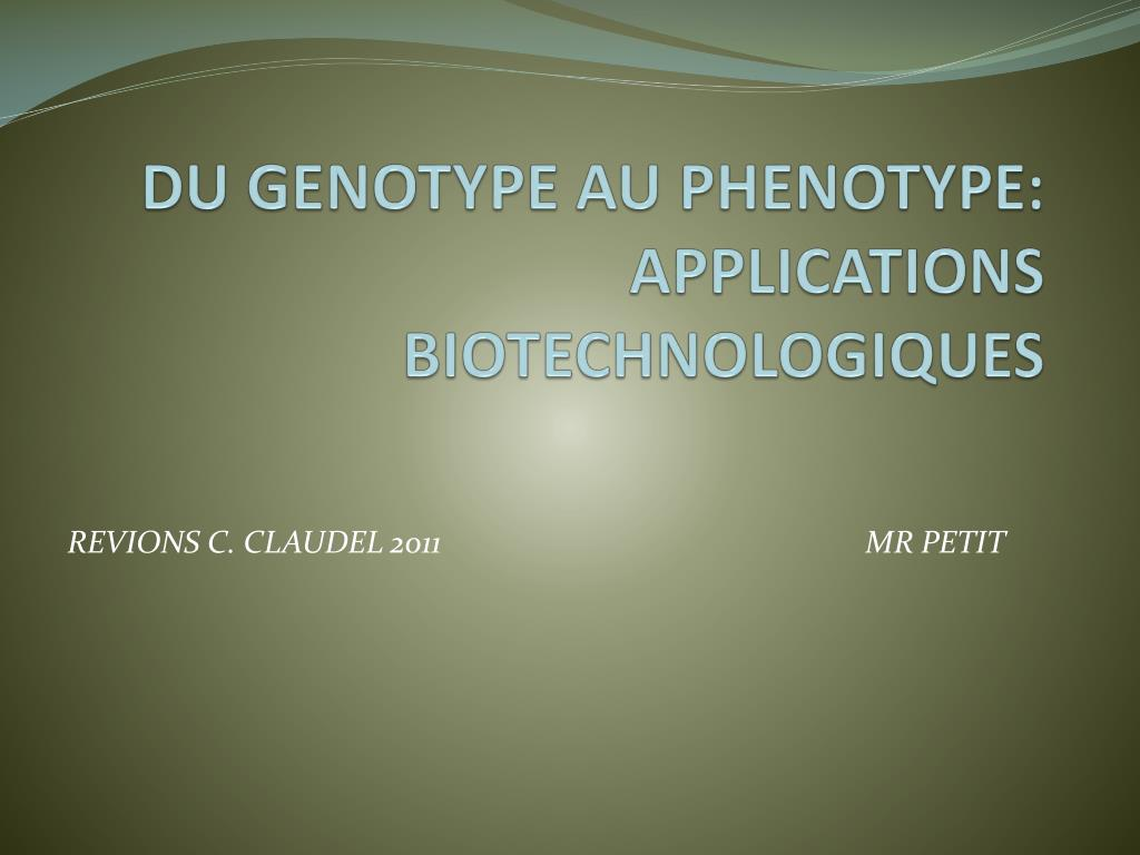 du genotype au phenotype applications biotechnologiques l.