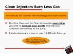 clean injectors burn less gas