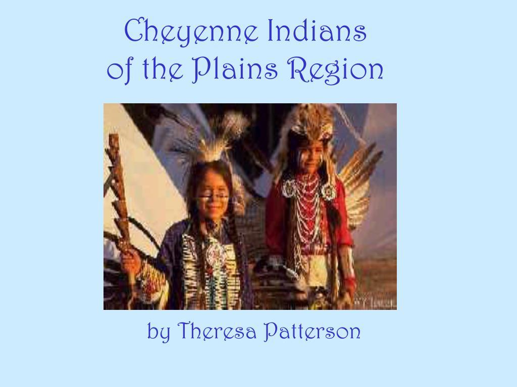 cheyenne indians of the plains region l.