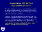 how accurate are families recollections of care