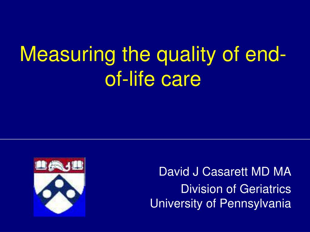 measuring the quality of end of life care l.