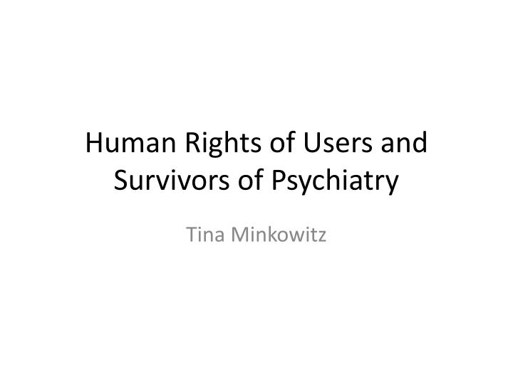 Human rights of users and survivors of psychiatry