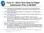 core 3 1 short term goal for paper submission prior to 08 2007