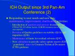 ich output since 3rd pan am conference 2