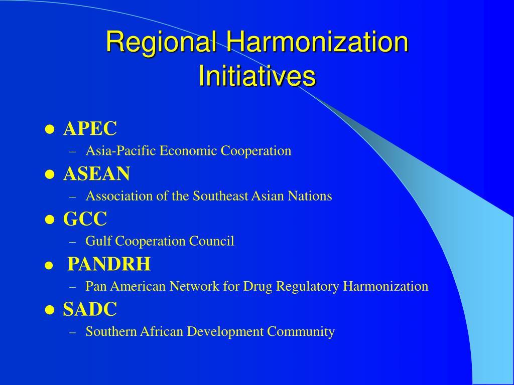Regional Harmonization Initiatives