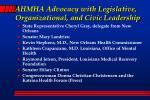 ahmha advocacy with legislative organizational and civic leadership
