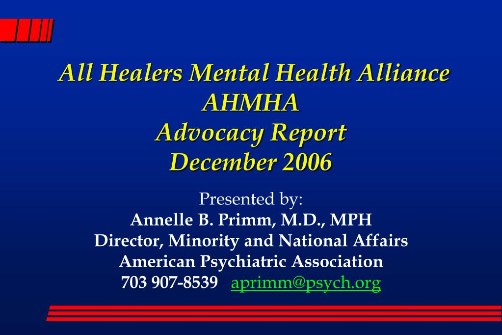 all healers mental health alliance ahmha advocacy report december 2006 l.