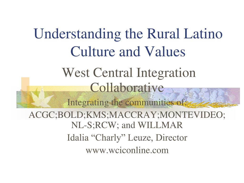 understanding the rural latino culture and values l.